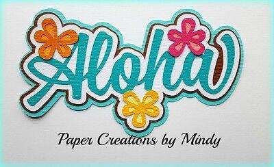 Hawaii Scrapbook Die Cut - CRAFTECAFE MINDY HAWAII ALOHA DIE CUT premade paper piecing scrapbook Title