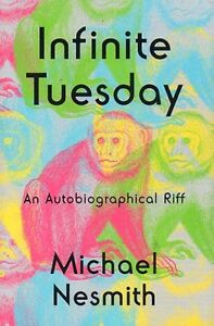 INFINITE TUESDAY BY MICHAEL NESMITH (THE MONKEES-GUITARIST)