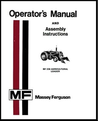 Massey Ferguson Mf 236 Agricultural Loader - Operators Maintenance Manual
