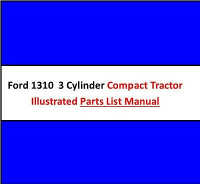 Ford 1310 3 Cylinder Compact Utility Tractor Illustrated Parts Manual Catalog