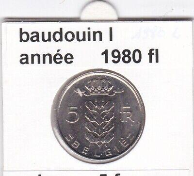 BF 2 )pieces de 5 francs baudouin I 1980 belgie