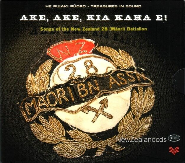 Songs of the New Zealand Maori Battalion World War 2 -  Ake Ake, Kia Kaha e! 2cd