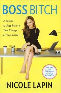 NICOLE LAPIN BOSS BITCH 12 STEPS TO TAKE CHARGE OF CAREER NEW