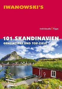101 Skandinavien Geheimtipps & TOP Ziele  Iwanowski Norwegen Schweden Finnland