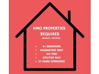 *WANTED* 4/5/6 & 7 BEDROOM HMO PROPERTIES REQUIRED IN BROMLEY, CROYDON - LONG LET & GUARANTEED RENT