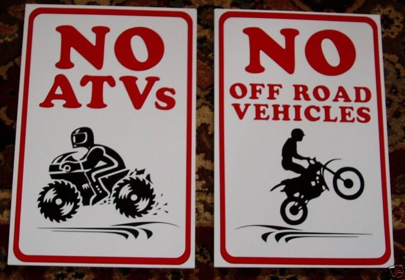 NO ATV MOTORCYCLE FOUR-WHEELERS, OFF ROAD, CHOOSE 1