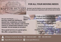 RAPTOR MOVERS AVAILABLE FOR 7 DAYS OF WEAK FOR 65$P/H 9059993447