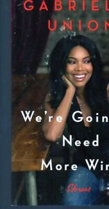 GABRIELLE UNION WE'RE GOING TO NEED MORE WINE NEW AUTOBIOGRAPHY
