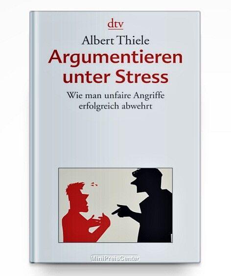Argumentieren unter Stress von Albert Thiele * Taschenbuch Neu
