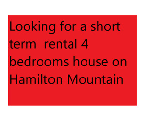 Looking for 4 bedroom house  on Mountain Short term up to 6 mont