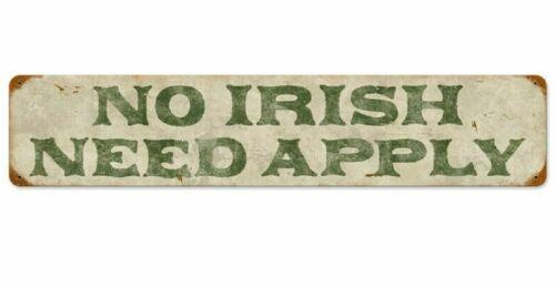 NO IRISH NEED APPLY HEAVY 28 INCH SIGN