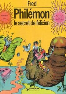 FRED PHILÉMON LE SECRET DE FÉLICIEN  EXCELLENT ÉTAT TAXES INCLUS