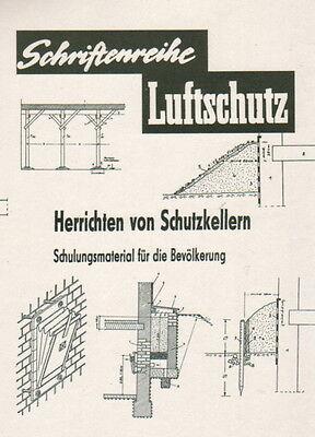 Bauanleitung Schutzkeller Luftschutzkeller Atomkrieg Luftkrieg Bunkerbau Repro