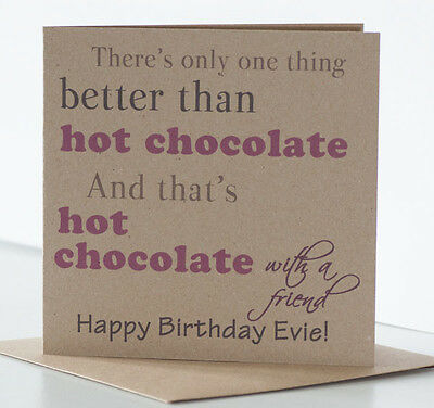 Personalised Birthday Card for a Special friend, best friend. Hot Chocolate (Chocolate Birthday Card For Best Friend)