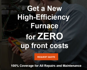 HIGH-EFFICIENCY FURNACE - NO UPFRONT CHARGES -  $0 - RENT TO OWN