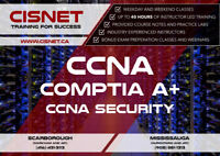 CCNA, Comptia A+, CCNA-Security July/August 2018 @ www.CISNET.ca