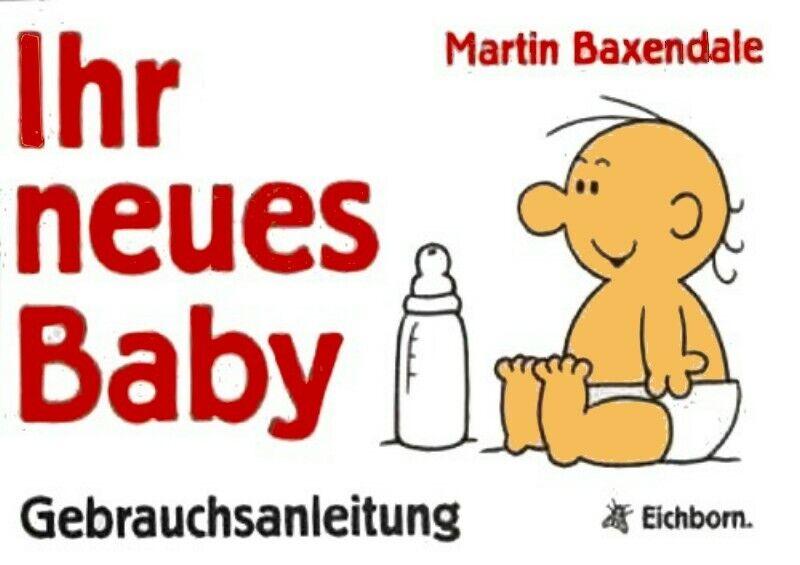 Gebrauchsanweisung für Ihr neues Baby Martin Baxendale wie neu 1989 Eichborn
