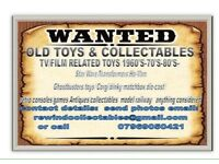 Wanted: Vintage and Collectable Toys included Tv and Film Related.
