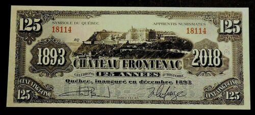 1893 2018 Canada 125 Commemorative Note Chateau Frontenac #2722