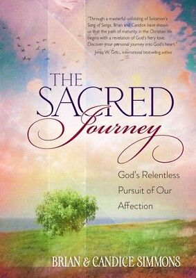 Sacred Journey : God's Relentless Pursuit of Our Affection, Paperback by