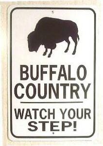 BUFFALO-COUNTRY-Watch-Your-Step-12X18-Aluminum-Sign-Wont-rust-or-fade