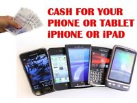 I will pay cash for your phone, iPad and laptop!