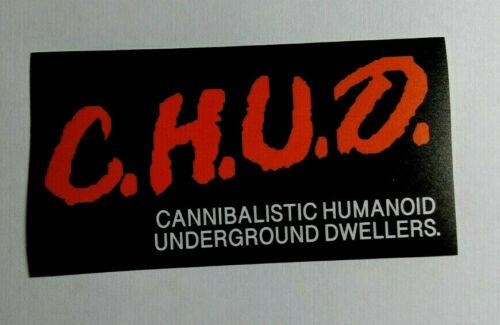 Horror STICKER - C.H.U.D. Cannibalistic Humanoid Underground Dwellers CHUD Movie
