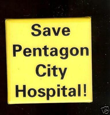 5 old Save PENTAGON City HOSPITAL Pin (Pentagon City)