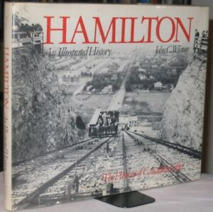 Hamilton: An Illustrated History:  hard cover with dust jacket