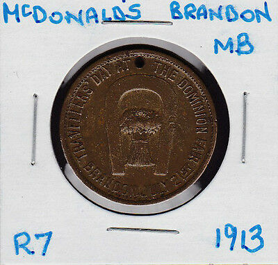 R7(6-10 Known),1913 McDonald's,Brandon,Manitoba Exhibition Token