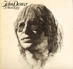 JOHN-DENVER-i-want-to-live-PL-12521-A1E-B1E-1st-pressing-uk-rca-1977-LP-PS-EX-EX