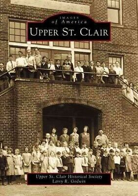 Upper St. Clair, Paperback by Godwin, Larry R.; Upper St. Clair Historical So... ()