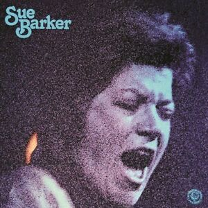 Sue Barker (Expanded) - Rare Aussie Seventies Jazz Funk Soul LP on CD 1977