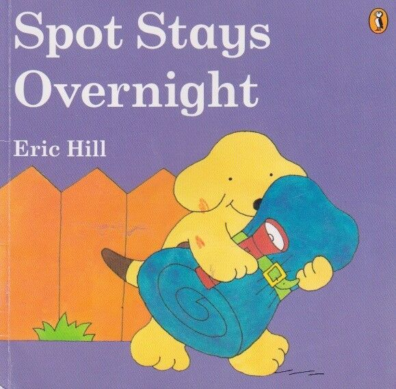 SPOT STAYS OVERNIGHT  Eric Hill BEAUTIFUL LIFT-THE-FLAP -ALL FLAPS EXCELLENT