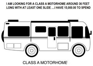 LOOKING FOR A CLASS A MOTORHOME