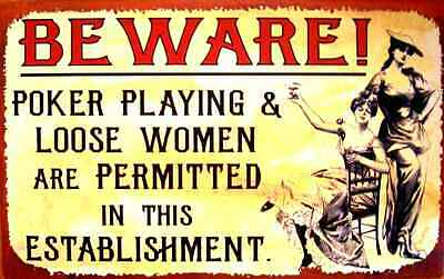 *BEWARE POKER PLAYING LOOSE WOMEN* MADE IN USA! METAL SIGN MAN CAVE BAR ROOM  - Cave Women