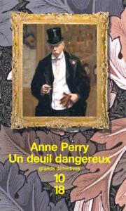 UN DEUIL DANGEREUX ANNE PERRY COMME NEUF