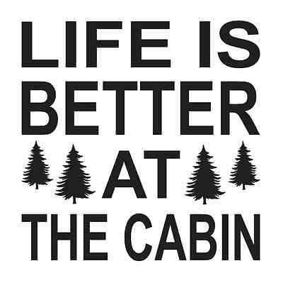 STENCIL**Life is better...Cabin**Pine Trees for Prim Signs Crafts Wall Art
