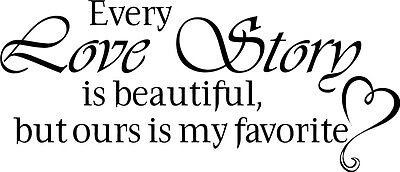 Every Love Story Is Beautiful Decor Vinyl Wall Decal Quote Sticker Inspiration