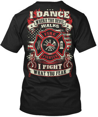 Fire Fighter I Dance Where The Devil Walks Fight Hanes Tagless Tee T Shirt