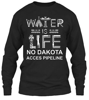 Water Is Life No Dakota Access Pipeline   Acces Gildan Long Sleeve Tee T Shirt