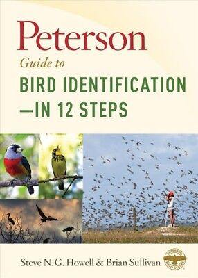 Peterson Guide to Bird Identification- in 12 Steps, Hardcover by Howell, Stev...