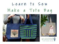 Ditch Plastic Bags, Make a Tote Bag - SEWING CLASS by Upcycled World - 12th May