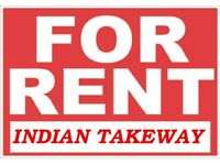 FULLY FURNISHED INDIAN TAKEWAY TO RENT or BUY