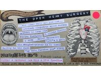 Want love? Not looking for love? Want a great night out? THE OPEN HEART SURGERY is for you!!!