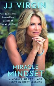 J J VIRGIN MIRACLE MINDSET STORY OF HER SON'S RECOVERY NEW