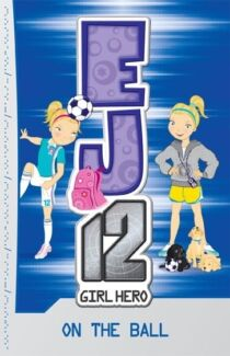 EJ12 Girl Hero Book #6 - On The Ball Manifold Heights Geelong City Preview