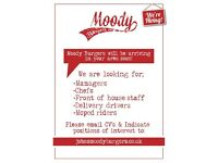 Moody Burgers needs you! We're looking for Chefs and Delivery Staff