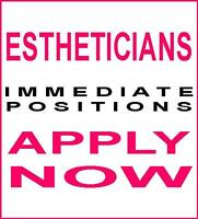 Esthetician Required!
