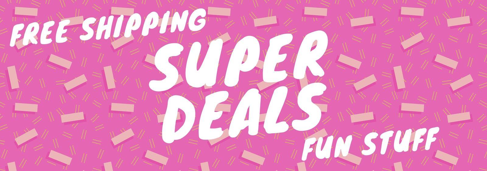 Super Deals, Closeouts and more.